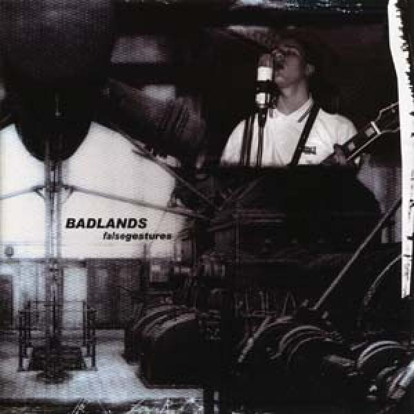 Badlands - False gestures