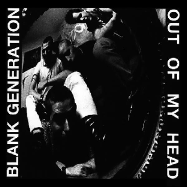 Blank Generation - Out of my head, CD