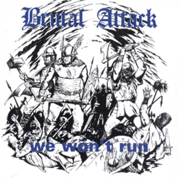 Brutal Attack - We wont run, CD