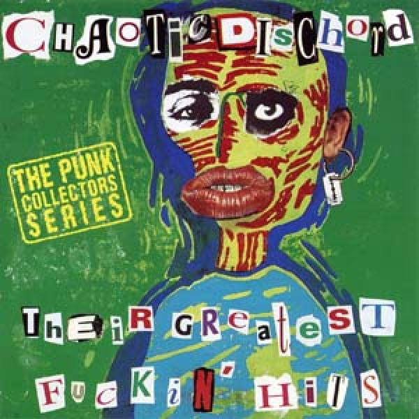 Chaotic Dischord - Their Greatest Fucking Hits, CD