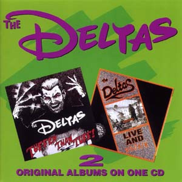 Deltas - Tuffer than tuff/ Live and rocking (2 LPs on 1 CD)