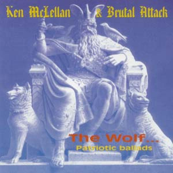 Brutal Attack + Ken McLellan - The wolf, patriotic ballads, CD