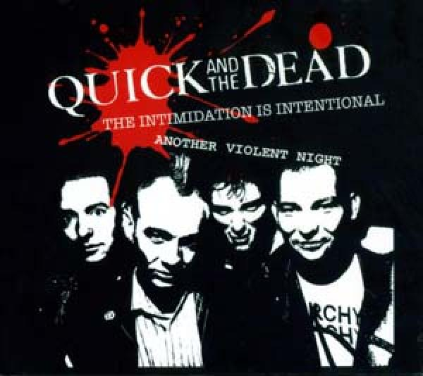 Quick and the Dead - The Intimidation Is Intentional / Another Violent Night