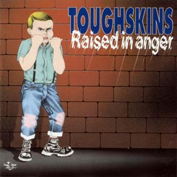Tough Skins - Raised in Anger, CD