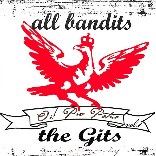 The Gits / All Bandits - Oi! Pro Patria, EP