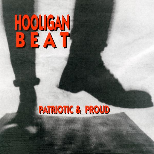 Hooligan Beat - Patriotic and proud