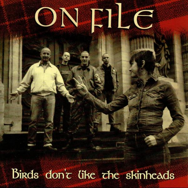 On File - Birds dont like the Skinheads