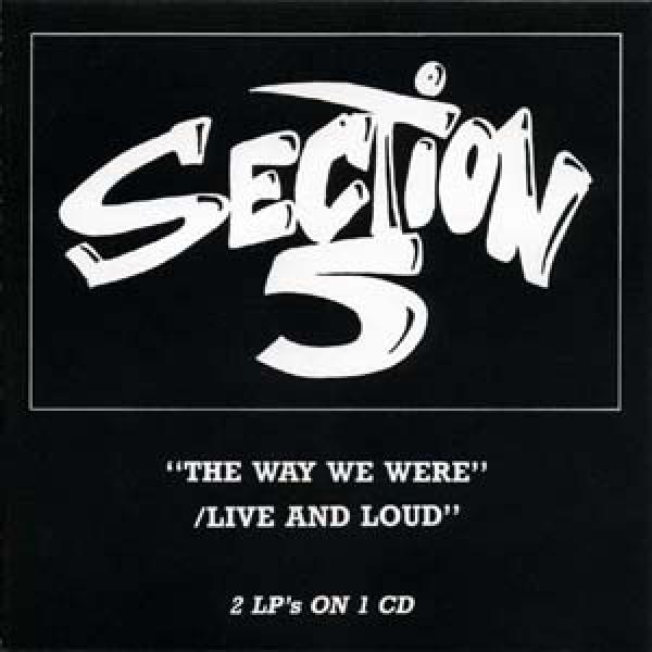 Section 5 - The way we were/ Live and loud (2 LPs on 1 CD), CD