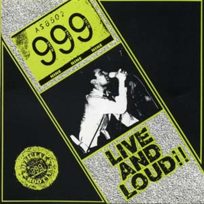 999 - Live and loud