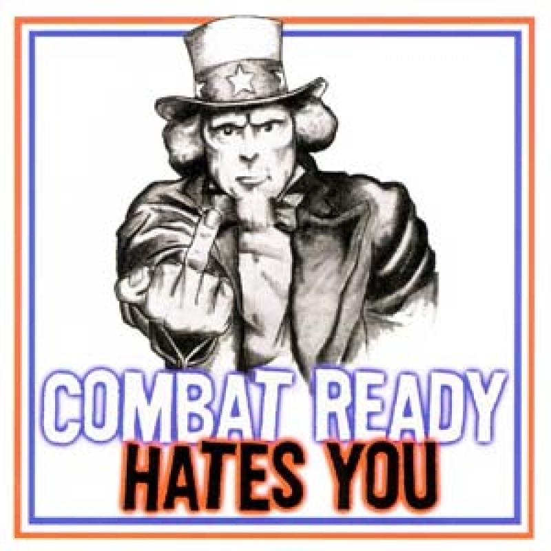 Combat Ready - Hates you