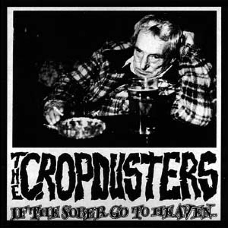 Cropdusters - If the sober go to heaven, CD