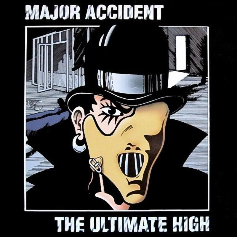 Major Accident - The ultimate high