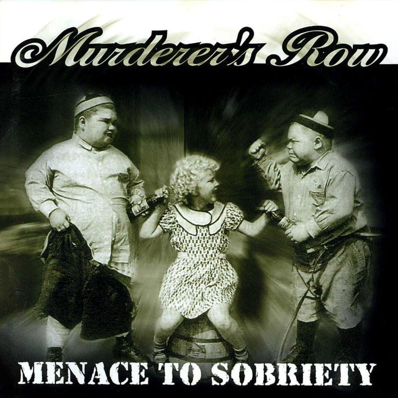 Murderers Row - Menace to sobriety