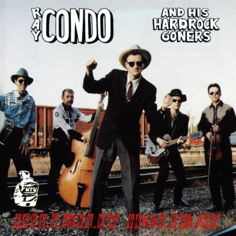 Ray Condo and his hardrock goners - Hillbilly holiday