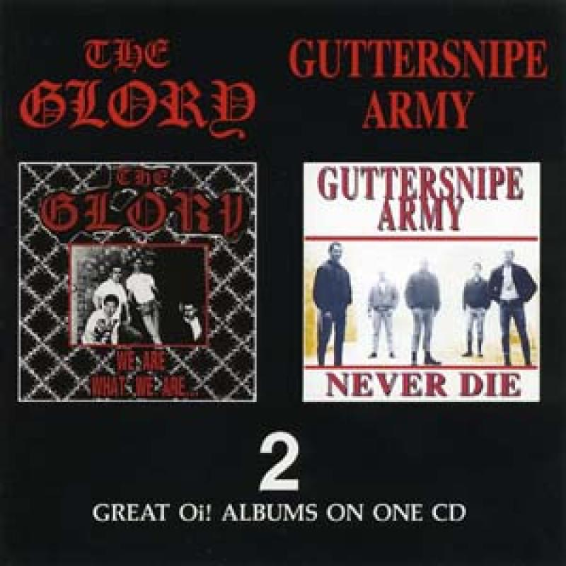 The Glory/ Guttersnipe Army - We are what we are/ Never die, CD