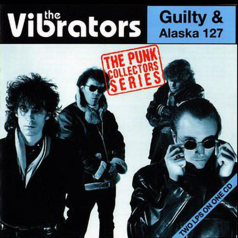 Vibrators - Guilty and Alaska 127 (2 LPs on 1 CD)