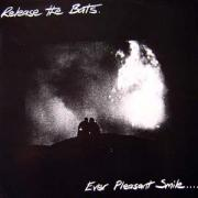 Release The Bats - Ever Pleasant Smile, LP
