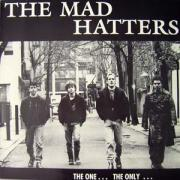 The Mad Hatters - The One The Only, LP